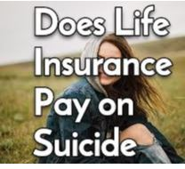 Does Life Insurance Pay on Suicide