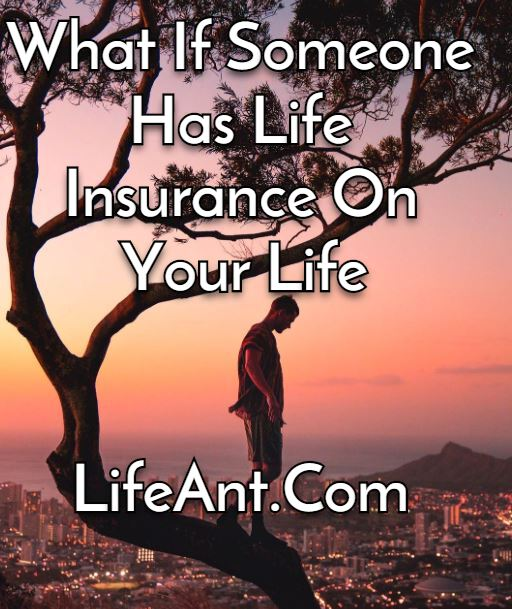 How Can You Tell If Somebody Took Out A Life Insurance Policy On You