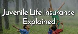 Juvenile Life Insurance Explained