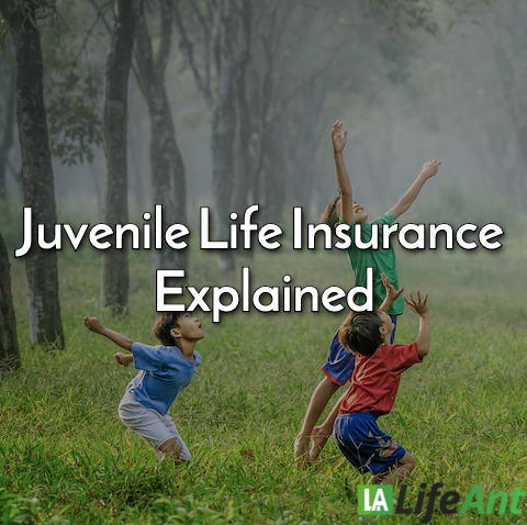 Juvenile Life Insurance Explained