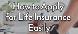 How to Apply for Life Insurance Easily