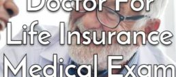 Your Family Doctor Used for Life Insurance Medical Exam