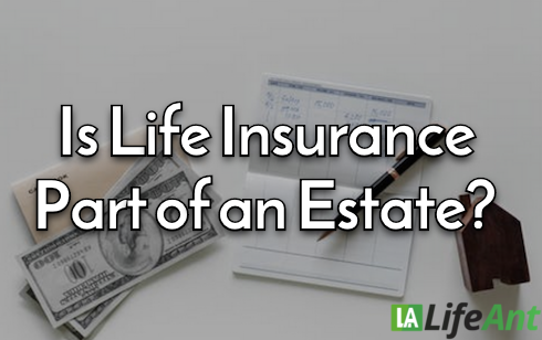 is life insurance part of an estate