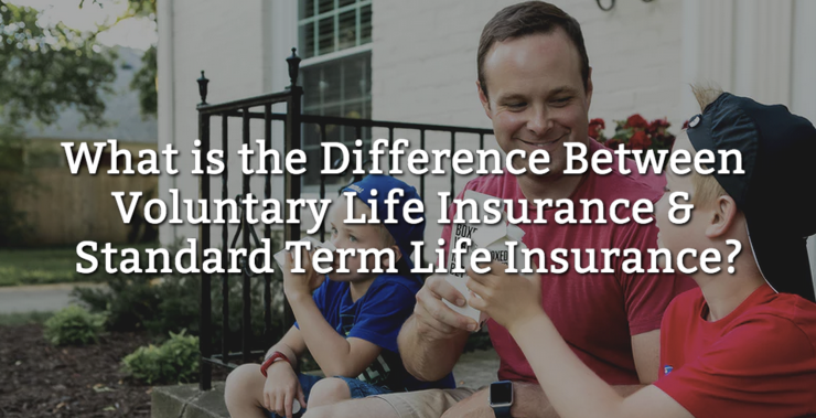 voluntary life insurance vs. standard term life insurance