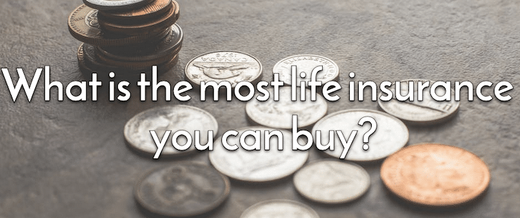 most life insurance you can buy