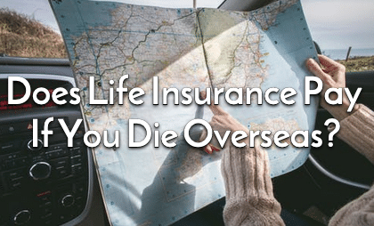 life insurance pay if you die overseas