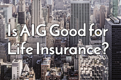 aig good for life insurance