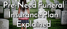 Pre-Need Funeral Insurance Plan Explained