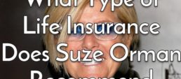 What Type of Life Insurance Does Suze Orman Recommend?