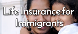 life insurance for immigrants