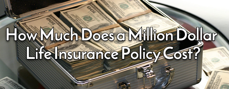 How Much Does a Million Dollar Life InHow Much Does a Million Dollar Life Insurance Policy Cost?surance Policy Cost?
