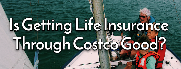 Is Getting Life Insurance Through Costco Good?