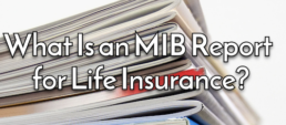 What Is an MIB Report for Insurance?