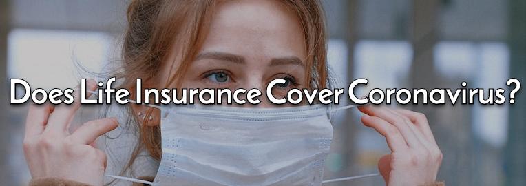 does life insurance cover coronavirus?