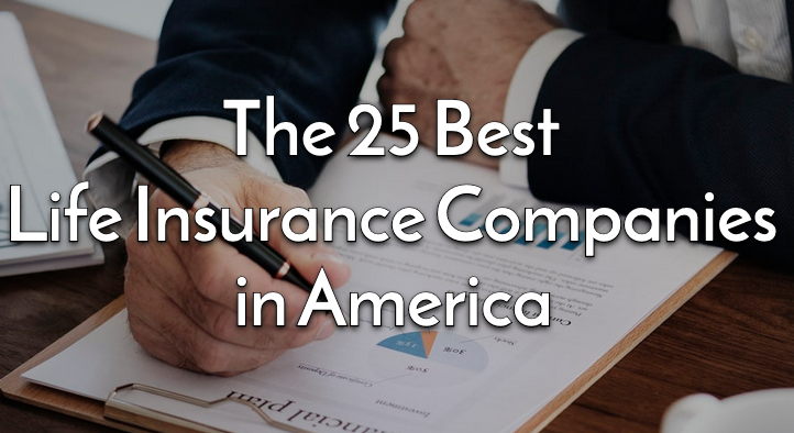 Top 25 Best Life Insurance Companies In America Life Ant