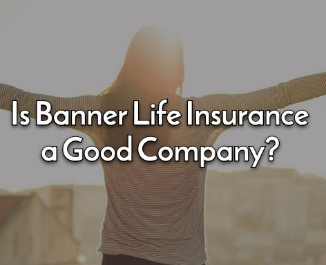 banner life insurance review