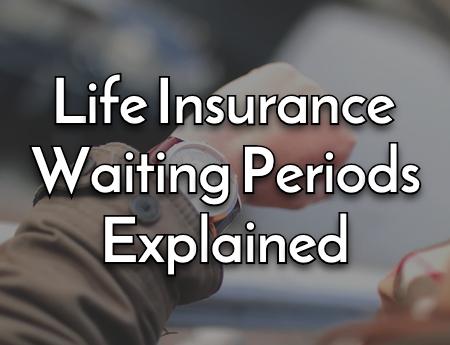 Life Insurance Waiting Periods