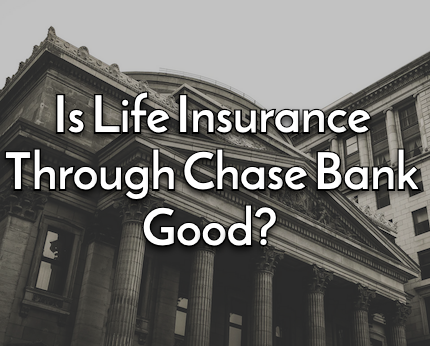 chase bank life insurance review