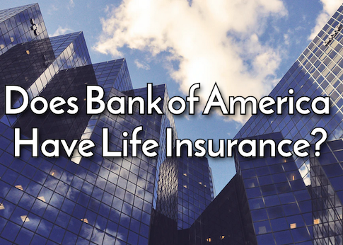Does Bank of America have life insurance