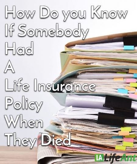 How Can You Find Out If Somebody Had A Life Insurance Policy Before They Died?