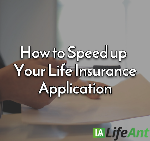 How to Speed up Your Life Insurance Application