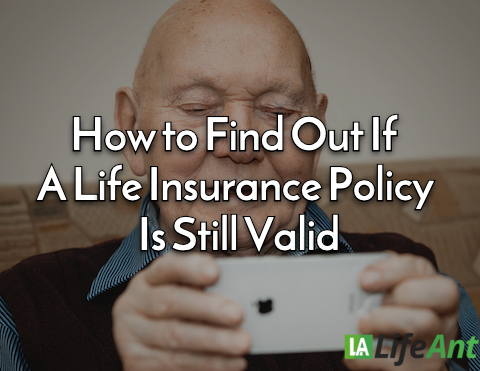 How to Find Out If A Life Insurance Policy Is Still Valid