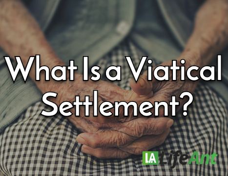 What Is a Viatical Settlement?